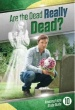 Are the Dead Really Dead Study Guide