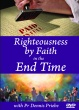 Righteousness by Faith in the End Time DVD set