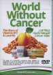 World without Cancer DVD