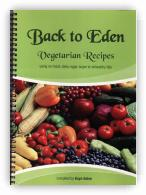 Back to Eden Vegetarian Recipe Book